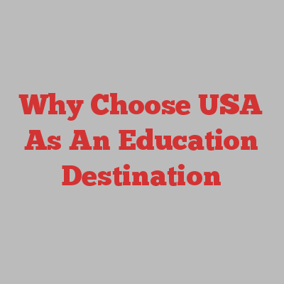 Why Choose USA As An Education Destination